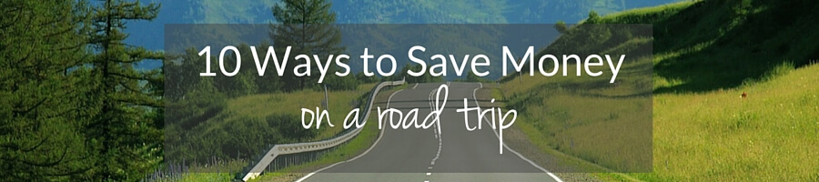 10 Ways to Save.RoadTrip Post