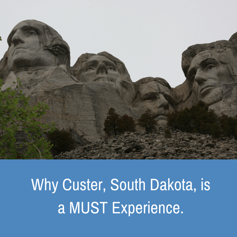 Why Custer, South Dakota, is a Must Experience.