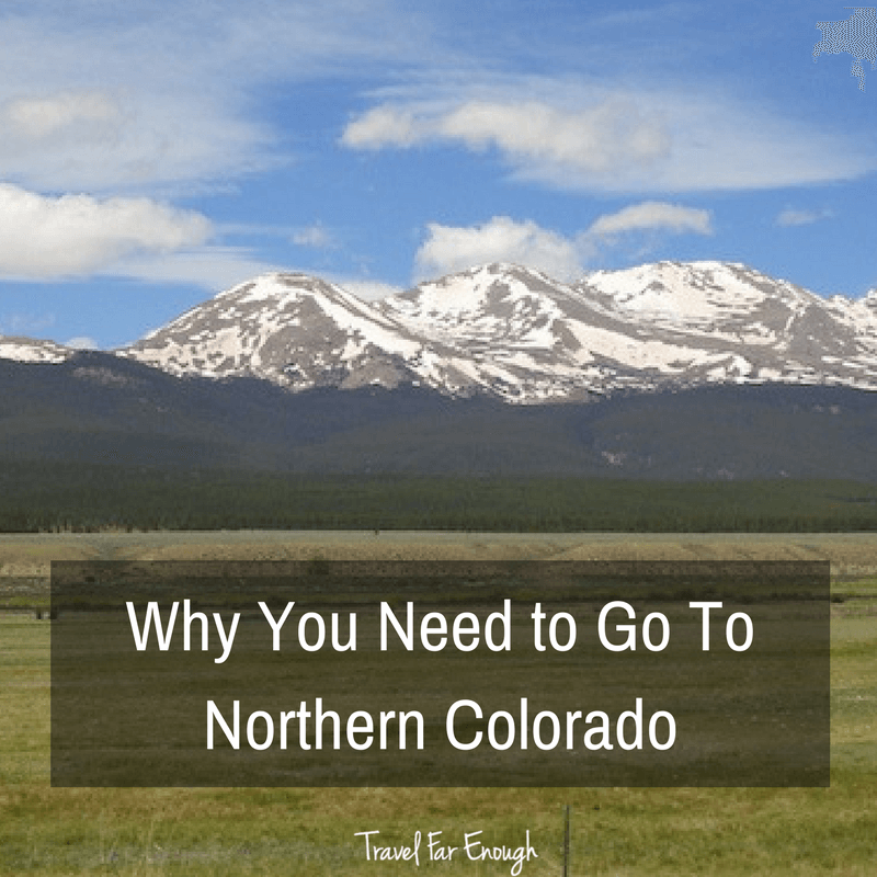 Why You Need to Go to Northern Colorado
