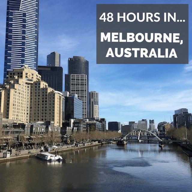 48 Hours in… Melbourne, Victoria.
