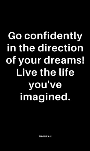 Go Confidently In The Direction of Your Dreams Quote.