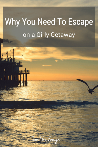 Why You Need To Escape on a Girly Getaway | If you've never had a girly getaway, you are missing out on something really great in life.