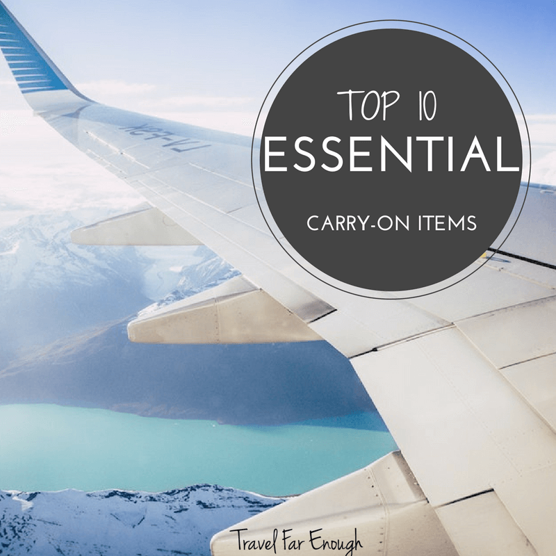 Top 10 Essential Carry-On Items
