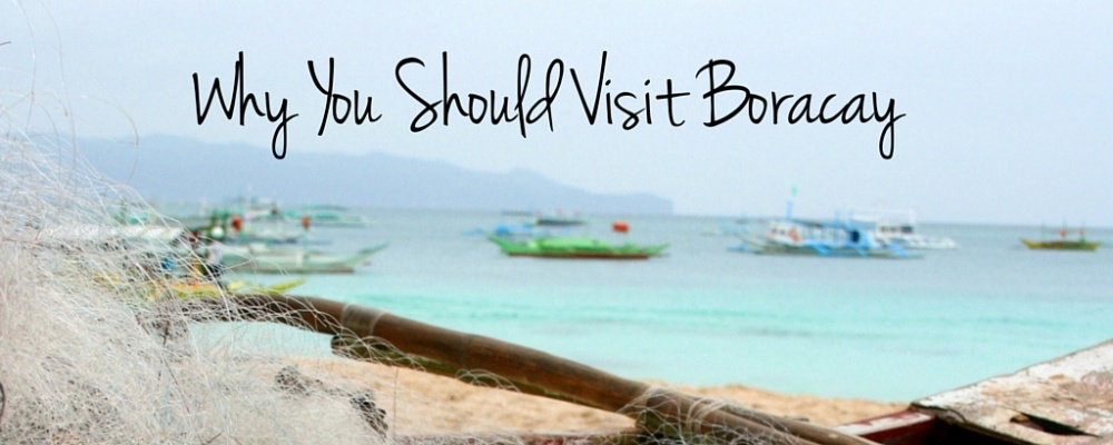 Why You Should Visit Boracay in the Philippines (Living List)