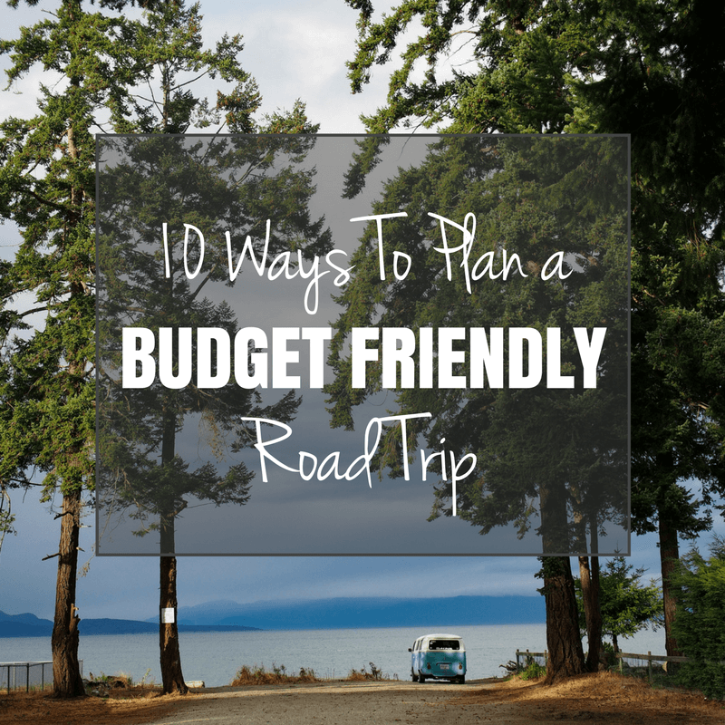 How To Plan a Budget-Friendly Road Trip
