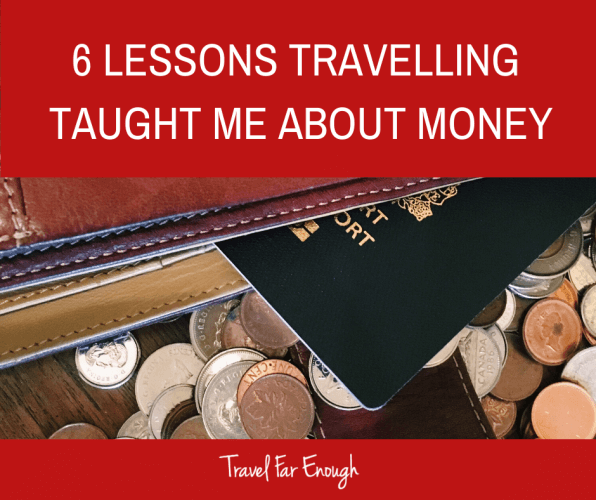 6 Lessons Travelling Taught Me About Money
