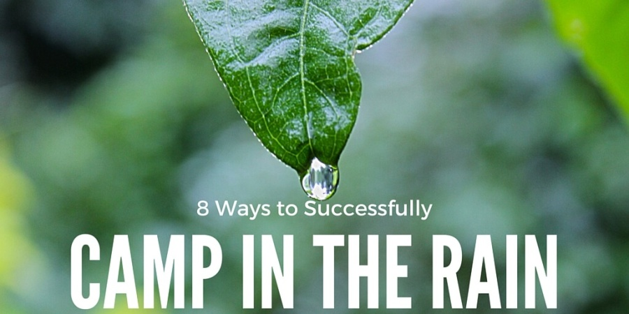 8 Camp in the rain.Raindrop