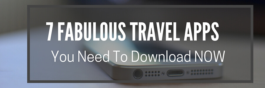 7 Fabulous Travel Apps You Need To Download NOW3.POST (1)