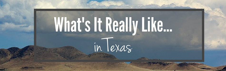 What's It Really Like...in Texas.POST