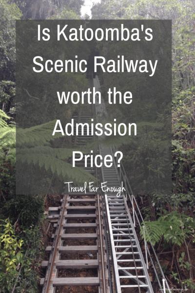 Is Katoomba's Scenic Railway worth the Admission Price_