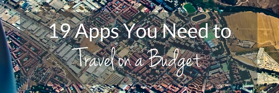 19 Apps You Need to Travel on a Budget Header