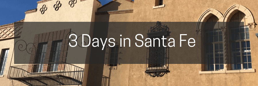3 Days in Santa Fe.post