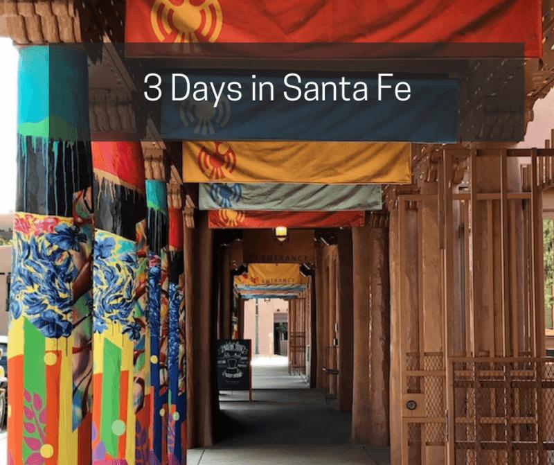 3 Days in Santa Fe
