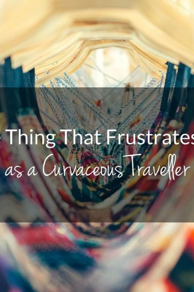 """""""If you don't pack it, don't worry. You can 'just pick it up' somewhere on the road."""" Ugh. Are you a curvaceous traveller? Does this mindset frustrate you as it does me? Read on on how I deal with it!"""