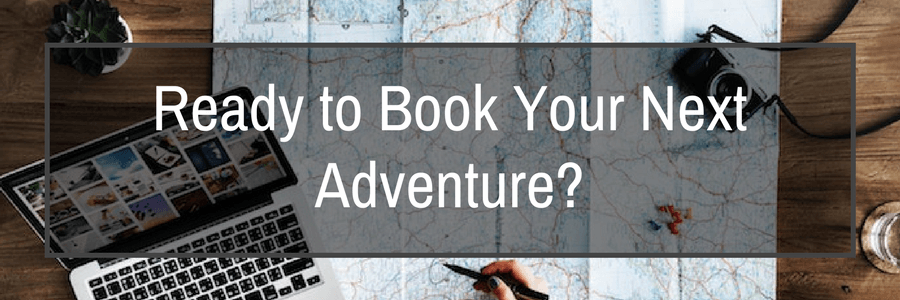 Ready to Book Your Next Adventure-