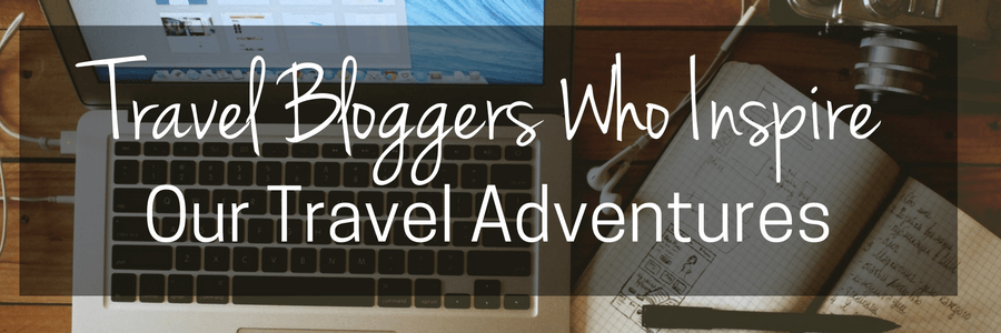 Travel Bloggers Who inspire.POST