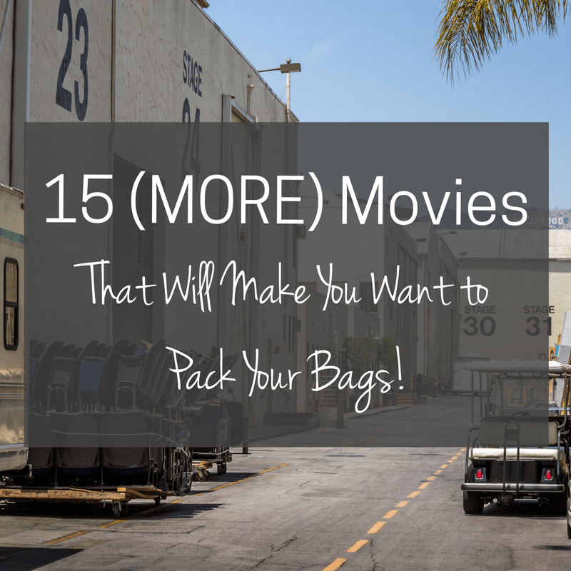 15 (More) Movies That Will Make You Want To Pack Your Bags