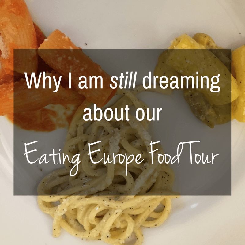 Why I Am Still Dreaming About Our Eating Europe Food Tour