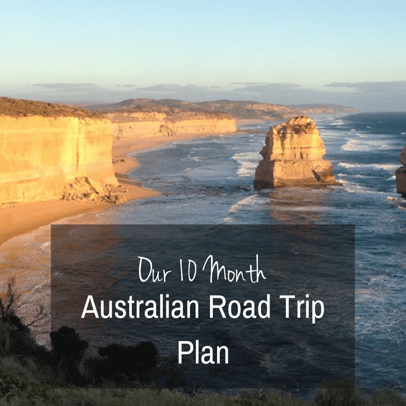 Our 10 Month Australian Road Trip Plan – Updated!