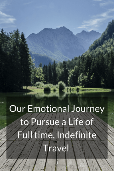 Our Emotional Journey to Pursue a Life of Full time, Indefinite Travel.PIN (1)