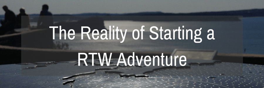 Reality of Starting a RTW Adventure.POST