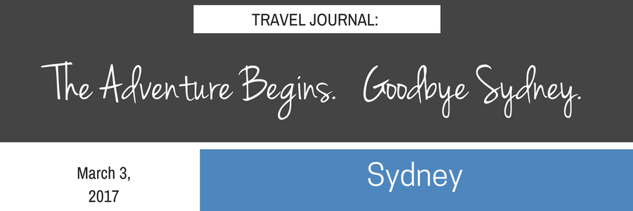 The Adventure Begins. Goodbye Sydney.POST