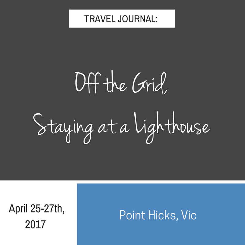 Travel Journal: Off The Grid, Staying at a Lighthouse
