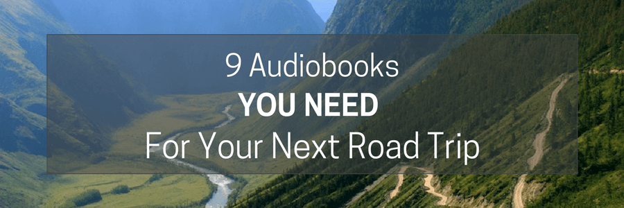 9 Audiobooks You'll Need For Your Next Roadtrip | When road tripping, there is nothing better than an engaging audiobook. Here are some great books that have kept us entertained for hours.