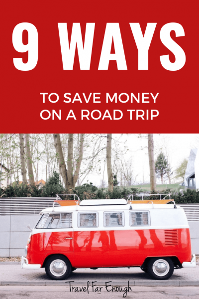 9 ways to save money on a roadtrip.PIN