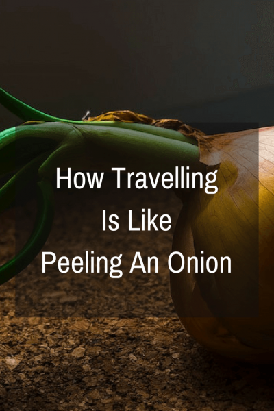 Traveling is a lot like peeling an onion. The more layers you strip back, the more you reveal of yourself. Here I reveal how travel is affecting me mentally, physically and emotionally, 4 months after hitting the road | Travel Far Enough