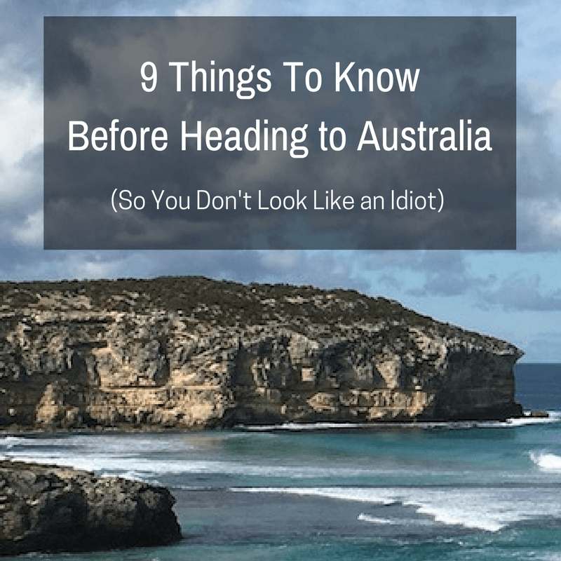 9 Things To Know Before Heading to Australia (So You Don't Look Like An Idiot)