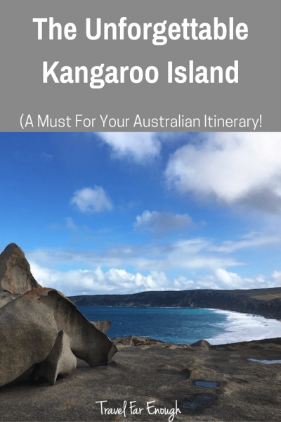The Unforgettable Kangaroo Island | Travel Far Enough | To say Kangaroo Island is exceptional would be an understatement. It's one of Australia's hidden gems and one place in Australia you NEED to explore.