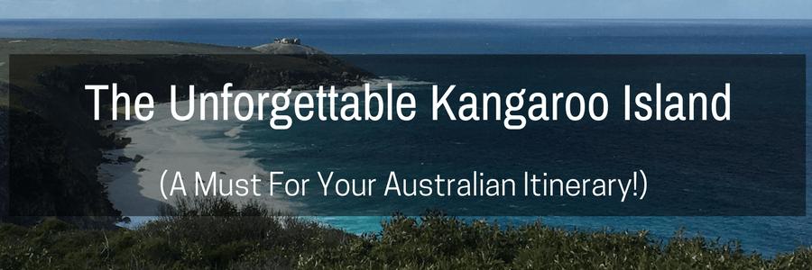 Unforgettable Kangaroo Island