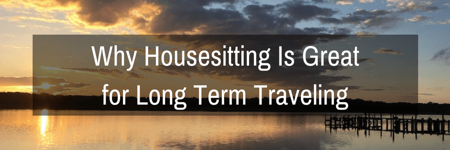 housesitting great long term travelling.POST