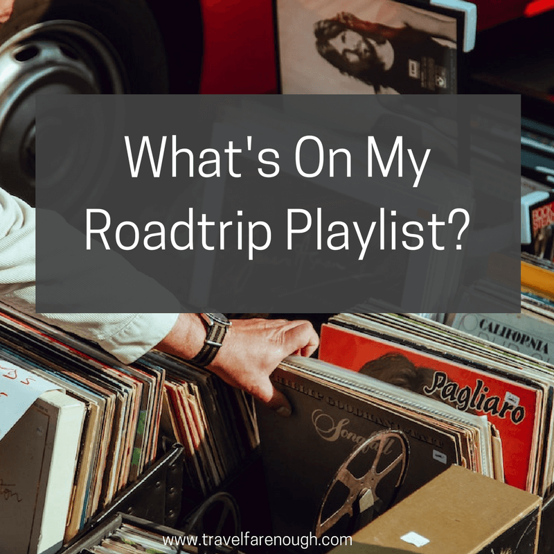 What's On My Road Trip Music Playlist?