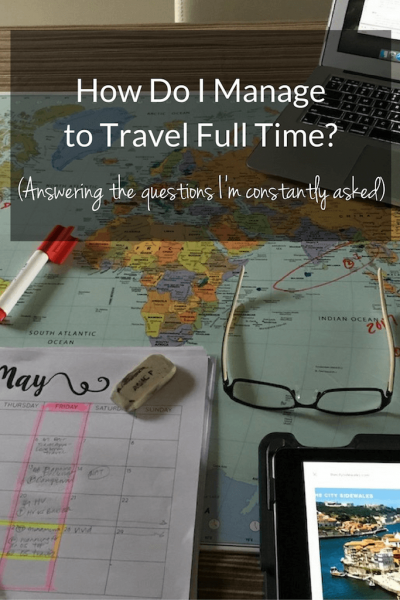 How Do I Manage to Travel Full Time | Travel Far Enough | I am a digital nomad and while traveling, people ask how I manage to travel full time. I answer the most common questions.