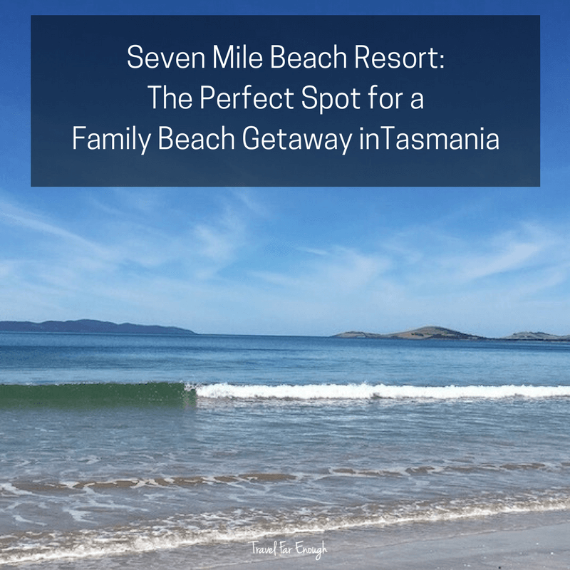 Seven Mile Beach Resort:  The Perfect Spot for a Family Beach Getaway in Tasmania