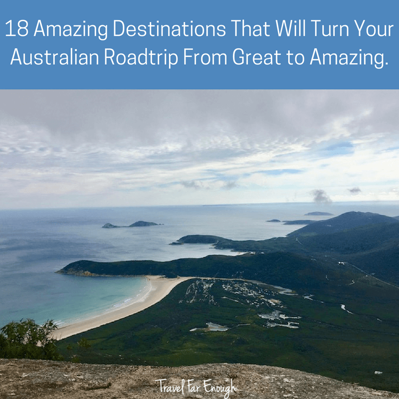 18 Amazing Destinations That Will Turn Your Australian Roadtrip From Great to Amazing