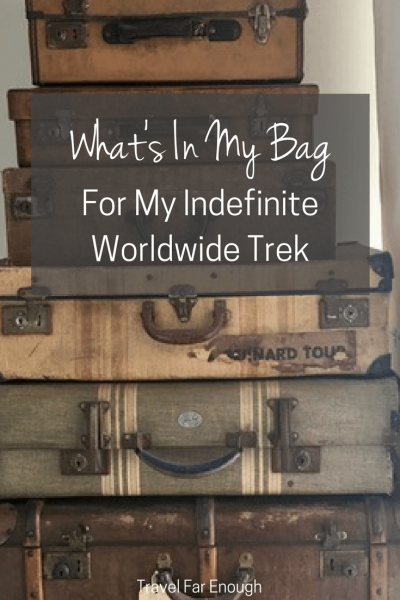 What's In My Bag for My Indefinite Worldwide Trek | Travel Far Enougb | Many have wondered - and asked -  what's in my bag for my indefinite worldwide solo trek. I have to admit, it took me a while to work out what to pack and I continue to tweak it.