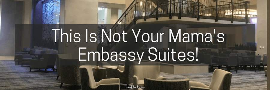 Not Your Mama's Embassy Suites.POST