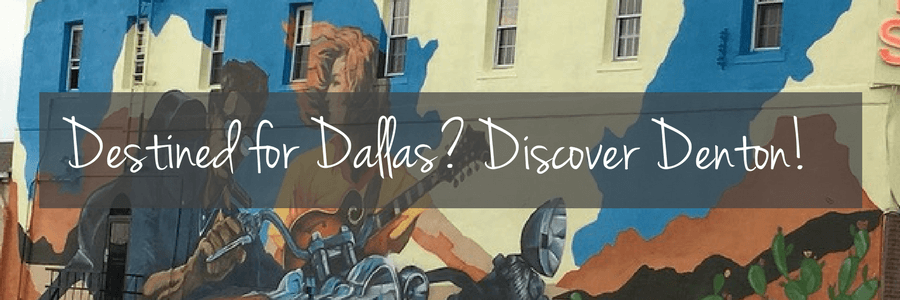 destined for dallas discover denton.HEADER3