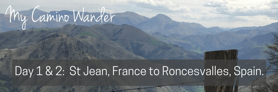 Travel Far Enough | Camino Wander - Day 1 & 2, Roncesvalles, Spain