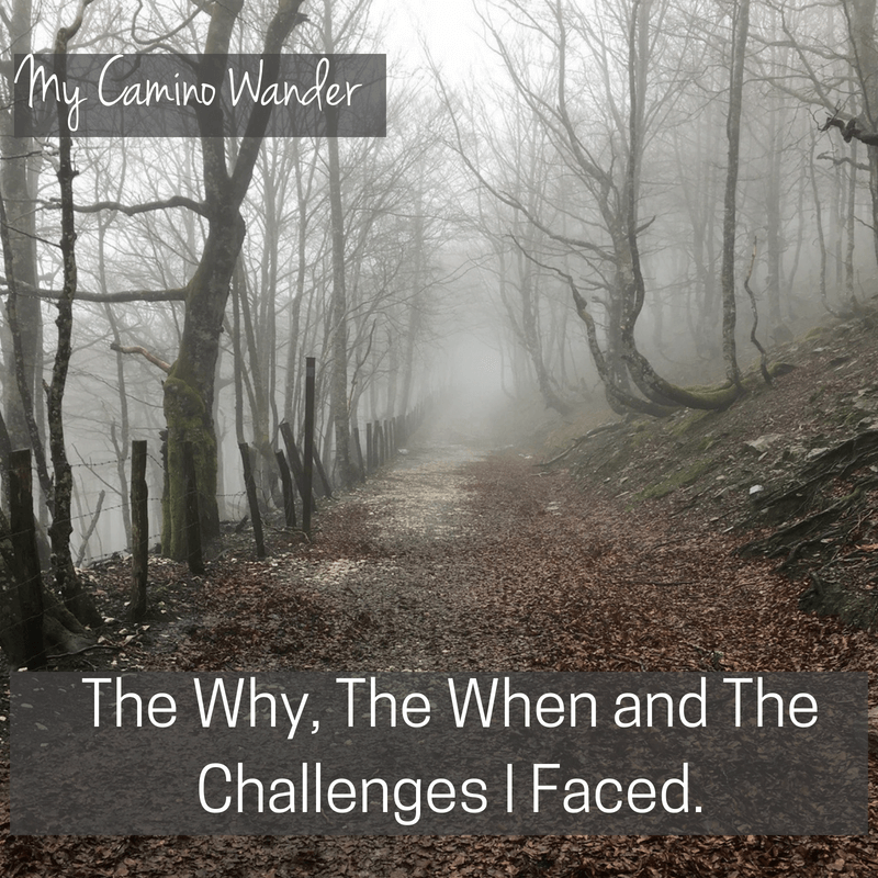 My Camino Wander: The Why, The When and The Challenges I Faced