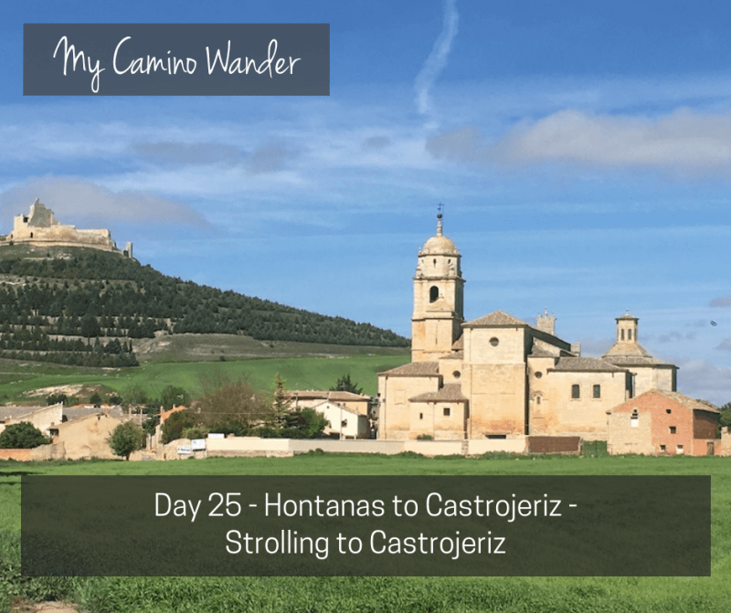Day 25 of the Camino Wander – Strolling to Castrojeriz