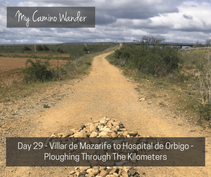 Day 29 of the Camino Wander – Ploughing Through The Kilometers