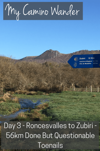 Travel Far Enough | Day 3 of the Camino Wander on the Camino de Santiago. The one step at a time mantra seems to be working as I walk from Roncesvalles to Zubiri.