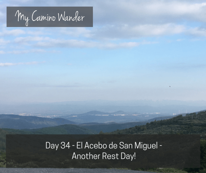 Day 34 of the Camino Wander – Another Rest Day!