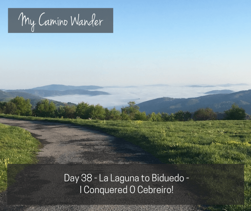 Day 38 of the Camino Wander – I Conquered O Cebreiro!