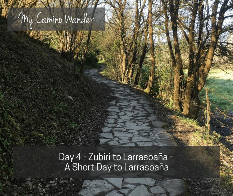 Day 4 of the Camino Wander – A Short Day to Larrasoaña