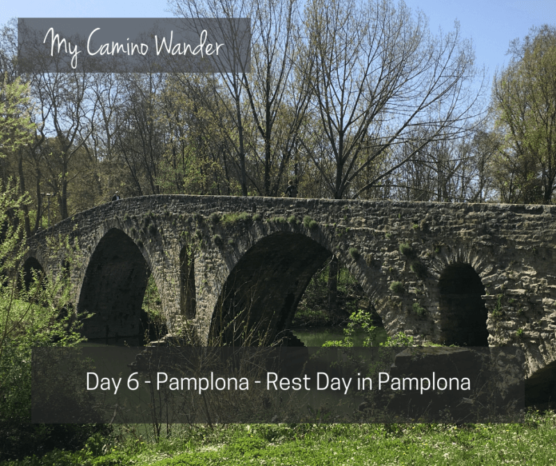 Day 6 of the Camino Wander – Rest Day in Pamplona